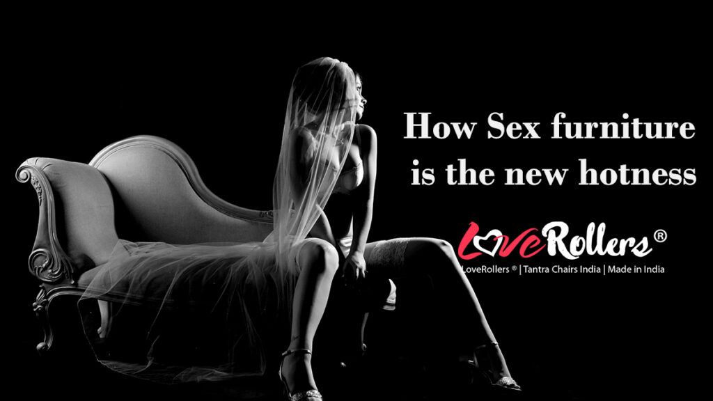 How Sex furniture is the new hotness.
