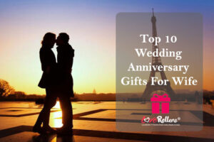 Top 10 wedding anniversary gift ideas online by loverollers