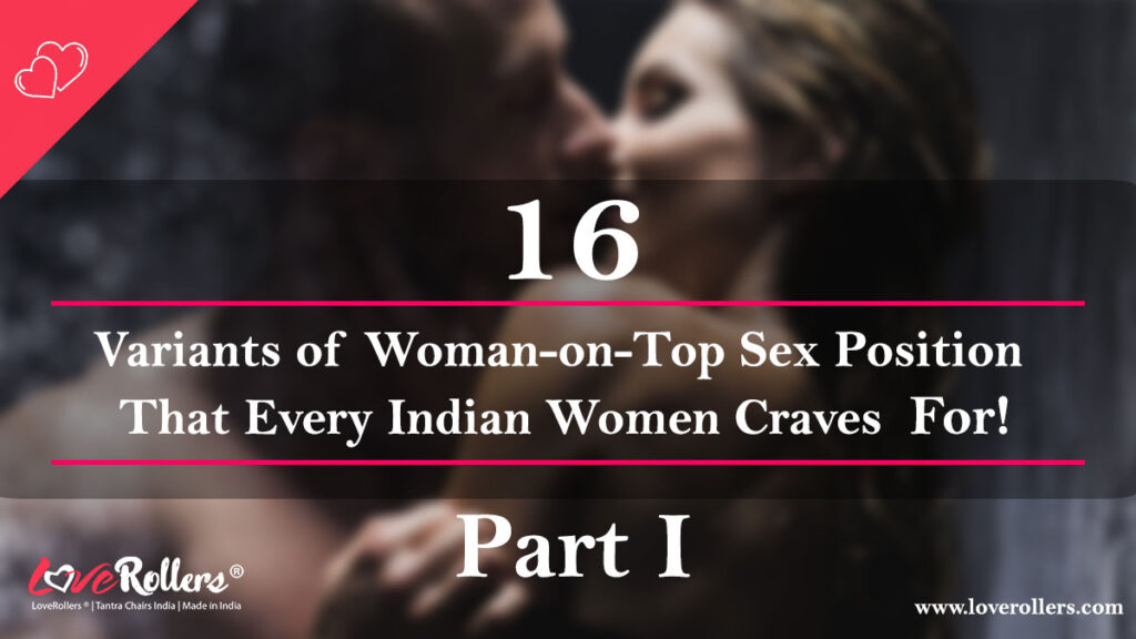 16-Variants-of-Woman-on-Top-Sex-Position-That-Every-Indian-Women-Craves-For!-Part-I-by-LoveRollers