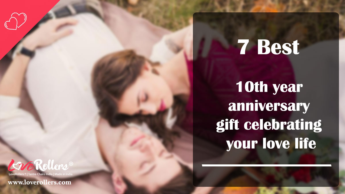 7-Best-10th-year-anniversary-gift-celebrating-your-love-life-by-LoveRollers