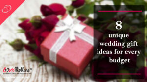 8-unique-wedding-gift-ideas-for-every-budget-by-LoveRollers