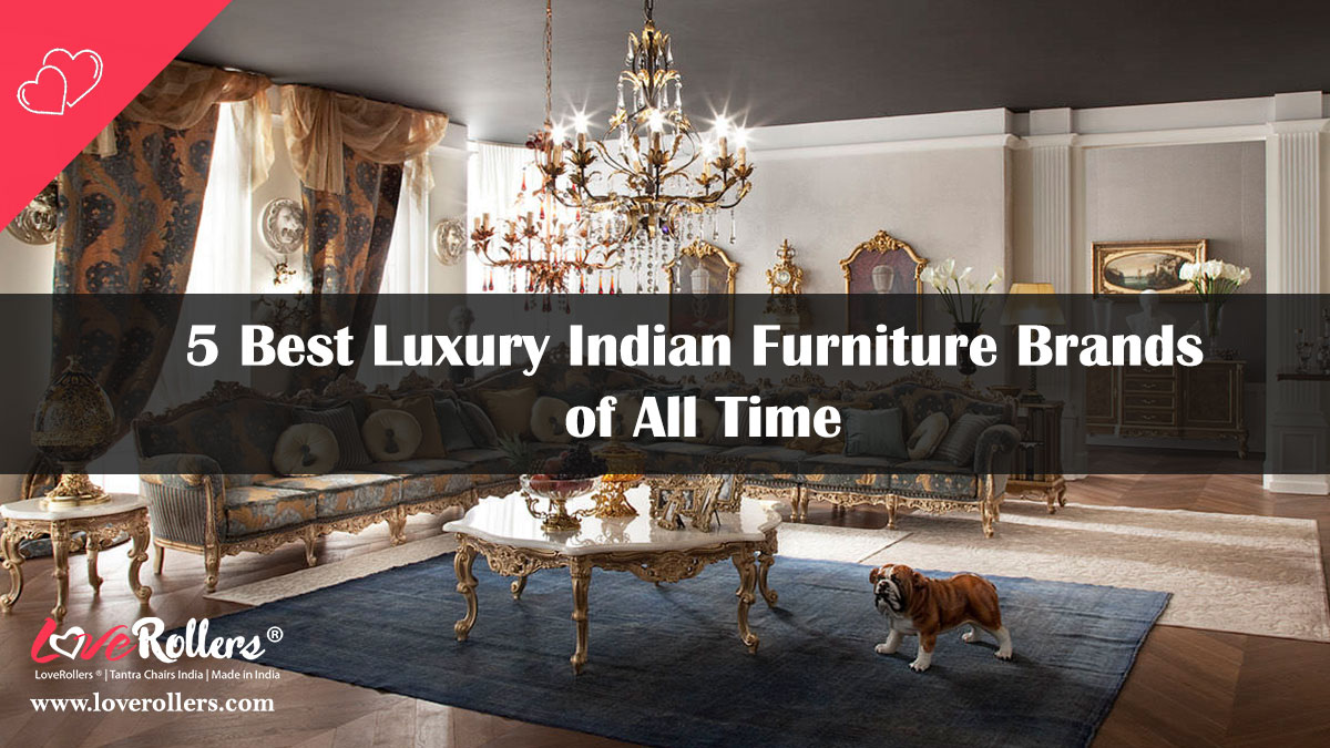 5 Best Luxury Indian Furniture Brands of All Time